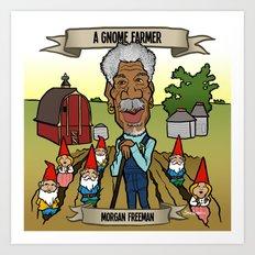 A Gnome Farmer (Morgan Freeman) Art Print
