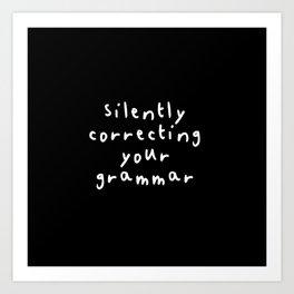 Silently correcting your grammar Art Print