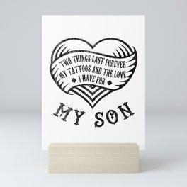 Tattoos And Love My Son Gift Mini Art Print