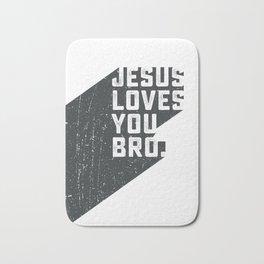Jesus loves you bro Bath Mat