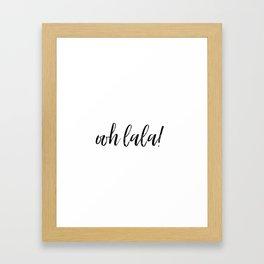 ooh lala! Framed Art Print