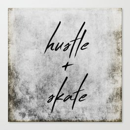 Hustle and Skate Canvas Print