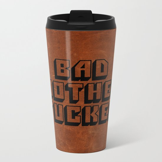 Bad Mother Fucker Metal Travel Mug