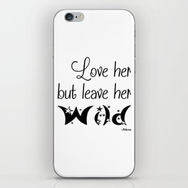 Love her but leave her Wild-Stars iPhone Skin