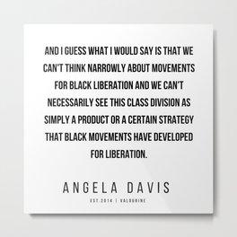 52    |  Angela Davis | Angela Davis Quotes |200609 Metal Print