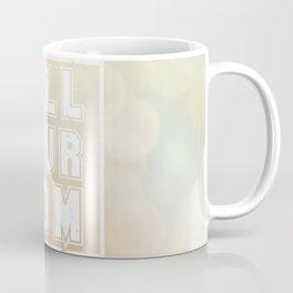 Call Your Mom Coffee Mug