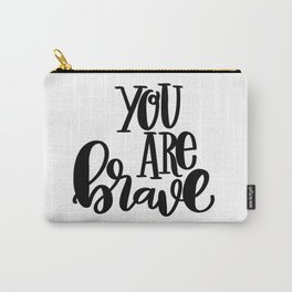 You Are Brave: white Carry-All Pouch