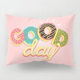GOOD DAY Pillow Sham