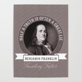 Benjamin Franklin the Whole Truth Poster