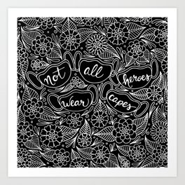 Not All Heroes Wear Capes Black Palette Art Print