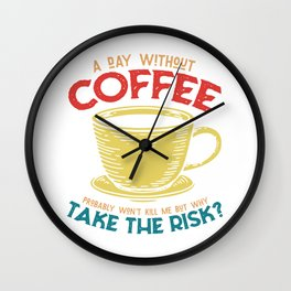 Coffee, coffee lovers, coffee drinkers Wall Clock