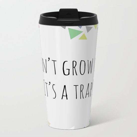 Don't grow up (colorful) Metal Travel Mug