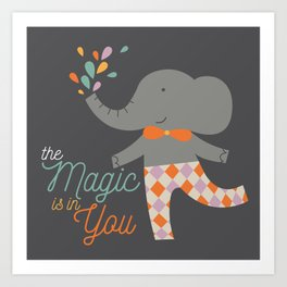 The magic is in you quote illustration elephant Art Print