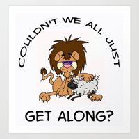 Couldn't We All Just Get Along? Art Print