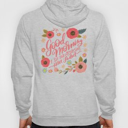 Pretty Not-So-Sweary: Good Morning I See the Assassins Have Failed Hoody