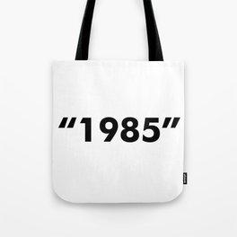 1985 Tote Bag