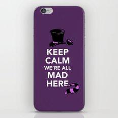 Keep Calm, We're All Mad Here iPhone & iPod Skin
