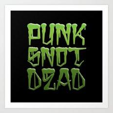 PUNK SNOT DEAD Art Print
