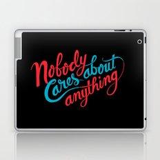 Nobody Cares About Anything Laptop & iPad Skin