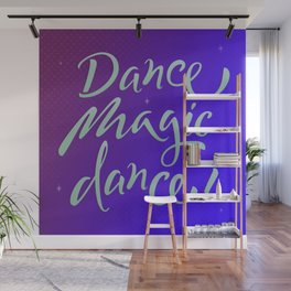Dance magic dance! Wall Mural