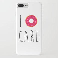 I Donut Care Funny Quote iPhone 7 Plus Slim Case
