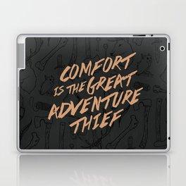 Comfort is the Great Adventure Thief Laptop & iPad Skin
