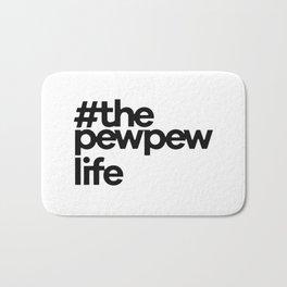 #ThePewPewLife Bath Mat