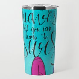 can't stop the waves Travel Mug