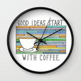 Good Ideas Start with Coffee Wall Clock