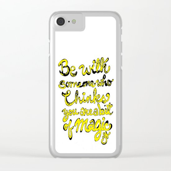 Be With Someone Who Thinks You're a bit of MAGIC Clear iPhone Case