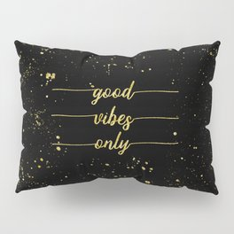 TEXT ART GOLD Good vibes only Pillow Sham