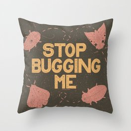 Stop Bugging Me- Pink and Brown Throw Pillow