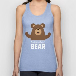 Brave like a Bear T-Shirt for all Ages Drjli Unisex Tank Top