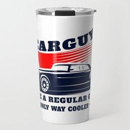 Car guy like a regular guy only way cooler t-shirt Travel Mug