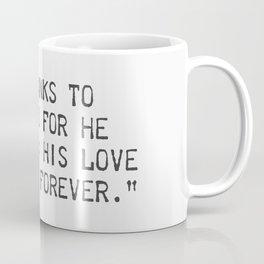 Psalm 107:1 Coffee Mug