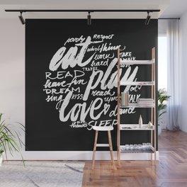 Eat, play, love Wall Mural
