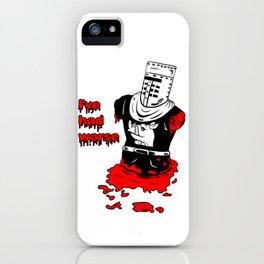 Monty Python Black Knight iPhone Case