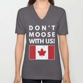 Don't Moose With Us Canada Funny Canadian Flag Unisex V-Neck