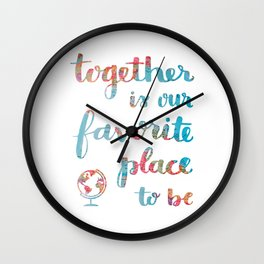 Together is our Favorite Place to Be | Calligraphy Hand Lettering Globe Travel Adventure Adoption Wall Clock