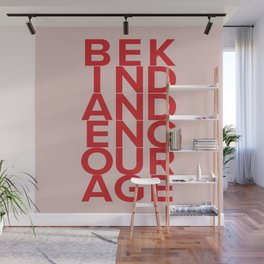 Be Kind and Encourage Wall Mural