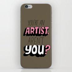 You're an Artist, Aren't You? iPhone Skin