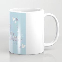 Keep it positive! Coffee Mug