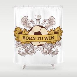 Born to Win Shower Curtain
