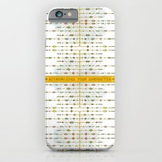 Acknowledge Your Ambiguities. Slim Case iPhone 6s