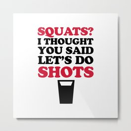Do Squats Funny Quote Metal Print