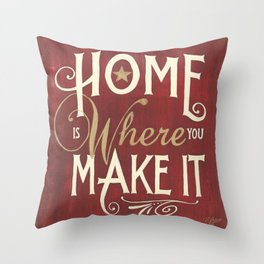 Home is Where you Make It - Red Throw Pillow