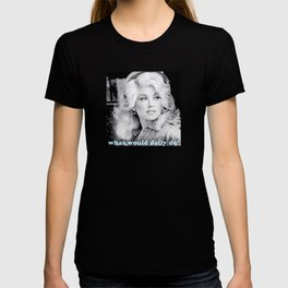 what would dolly do? T-shirt