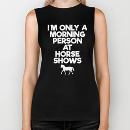 Only a Morning Person at Horse Shows Rider T-Shirt Biker Tank