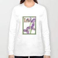 iris Long Sleeve T-shirts featuring Iris by Ken Coleman