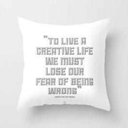 To Live a Creative Life Throw Pillow